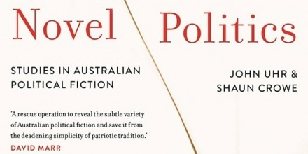 Book launch: Novel Politics by Prof John Uhr and Dr Shaun Crowe