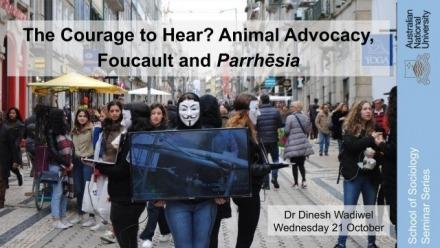 The Courage to Hear? Animal Advocacy, Foucault and Parrhēsia