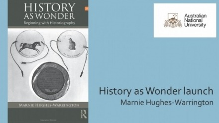Book Launch: History as Wonder: Beginning with Historiography (Marnie Hughes-Warrington)