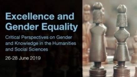Excellence and Gender Equality: Critical Perspectives on Gender and Knowledge in the Humanities and Social Sciences: