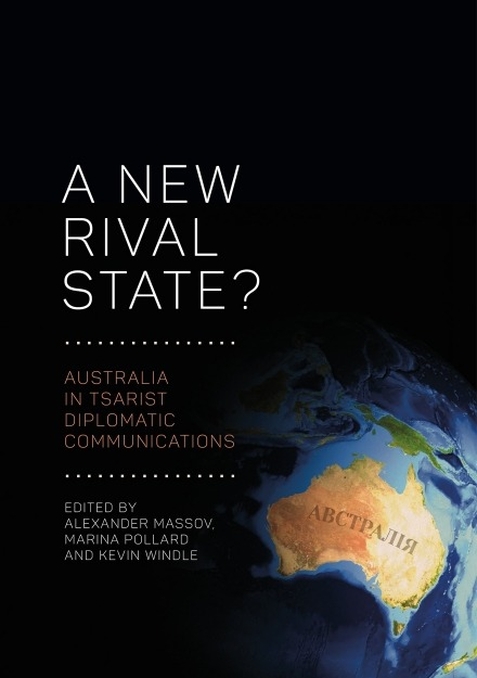 Book launch: A New Rival State? Australia in Tsarist Diplomatic Communications